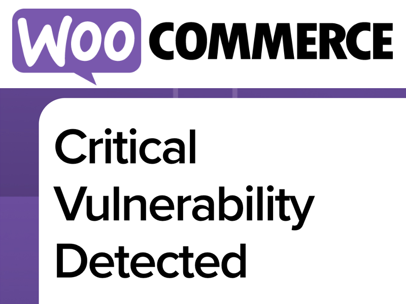 WooCommerce critical vulnerability detected